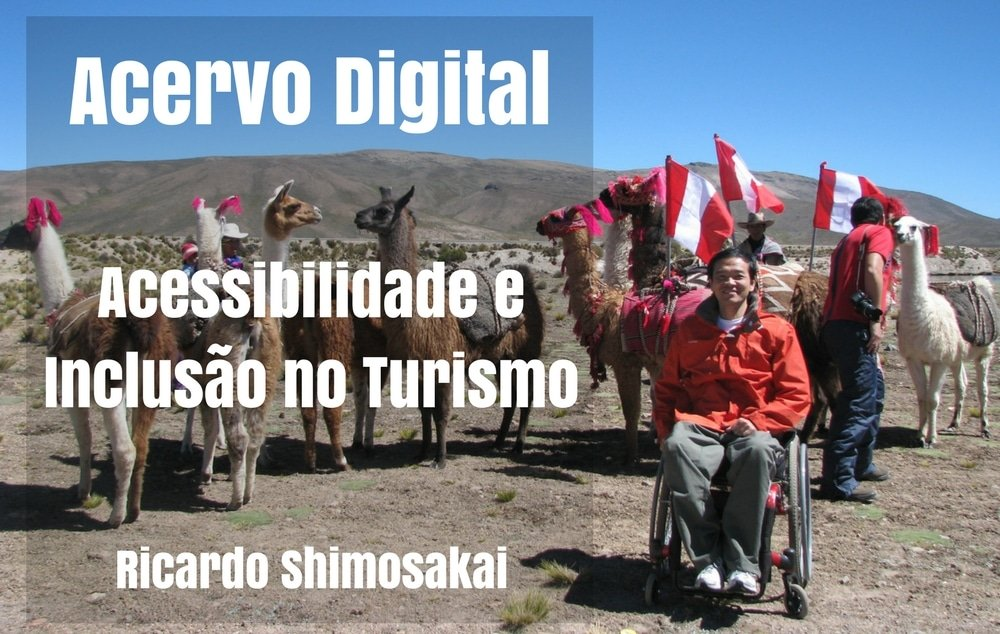 """Acervo Digital """"Acessibilidade e Inclusão noTurismo"""""""